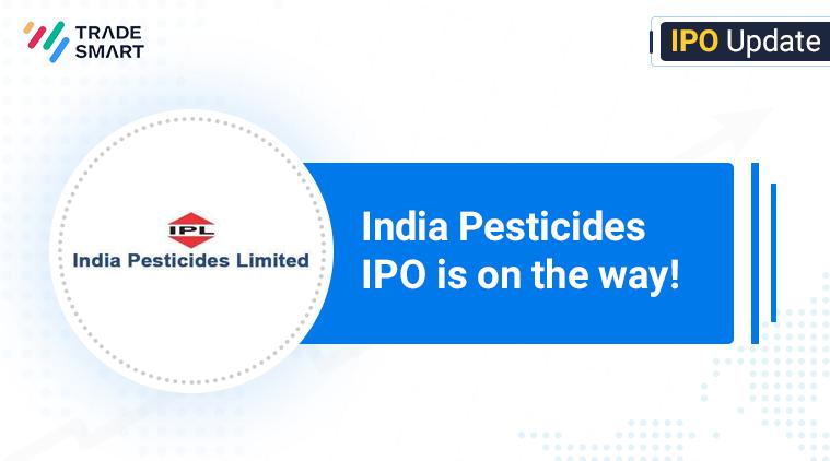 India Pesticides IPO Launch Date & Price