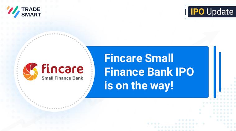 fincaresmallfinancebank IPO Launch Date & Price