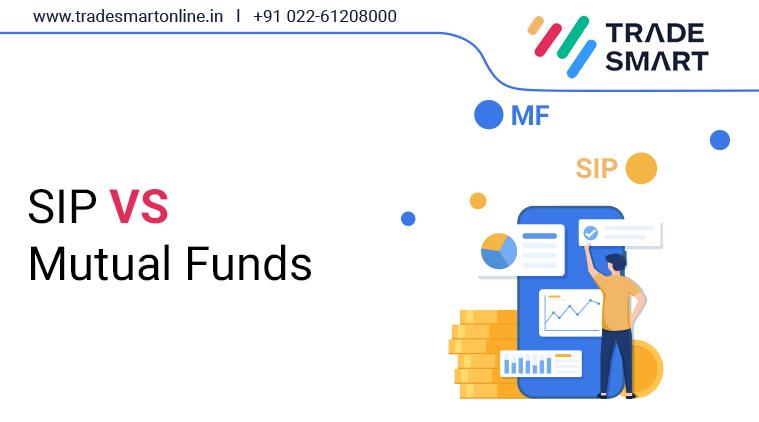 SIP Vs Mutual Funds