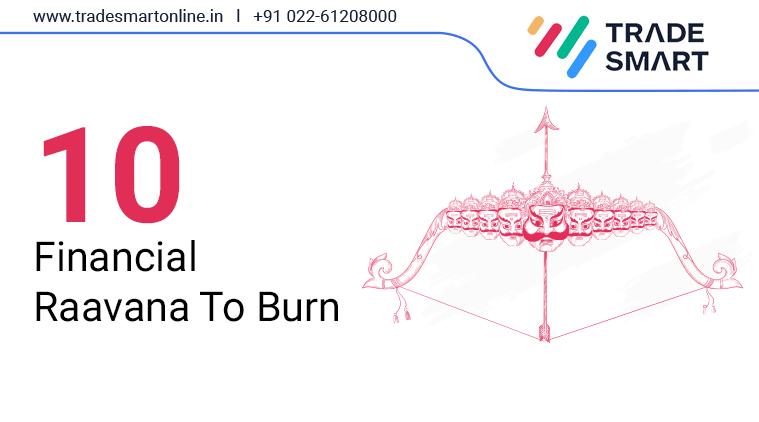 10 Ravanas to burn in the financial world